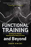 Functional Training and Beyond: Building the Ultimate Superfunctional Body and Mind (Building Muscle...