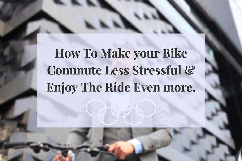Less stressful bike commute
