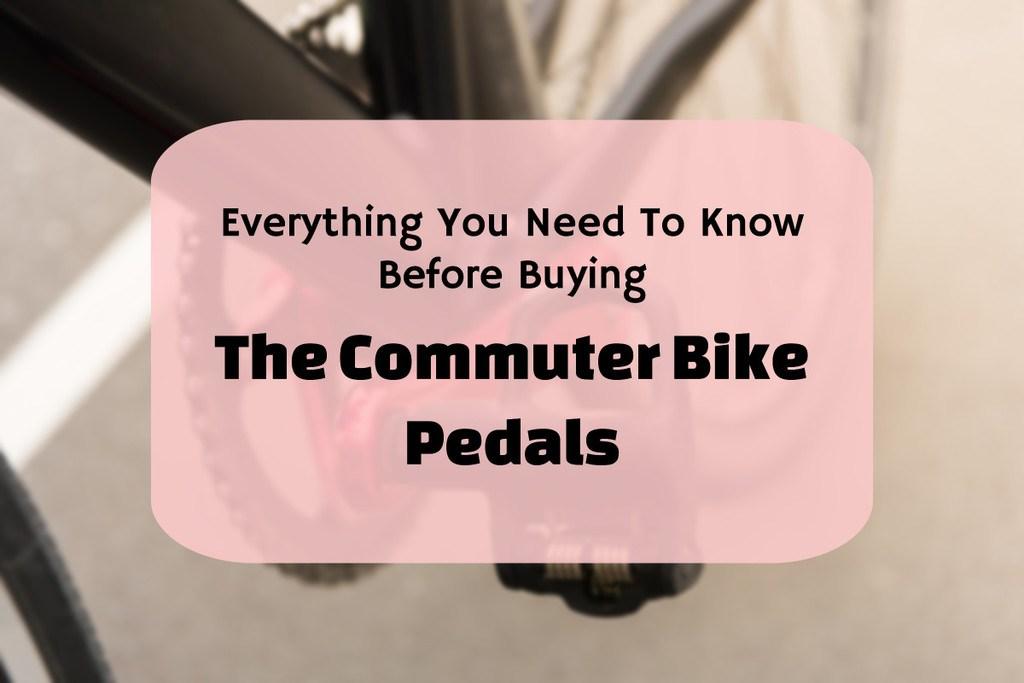 best commuter pedals