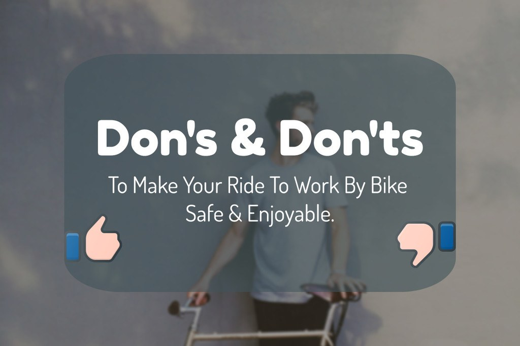 ​dons and donts to ride to work