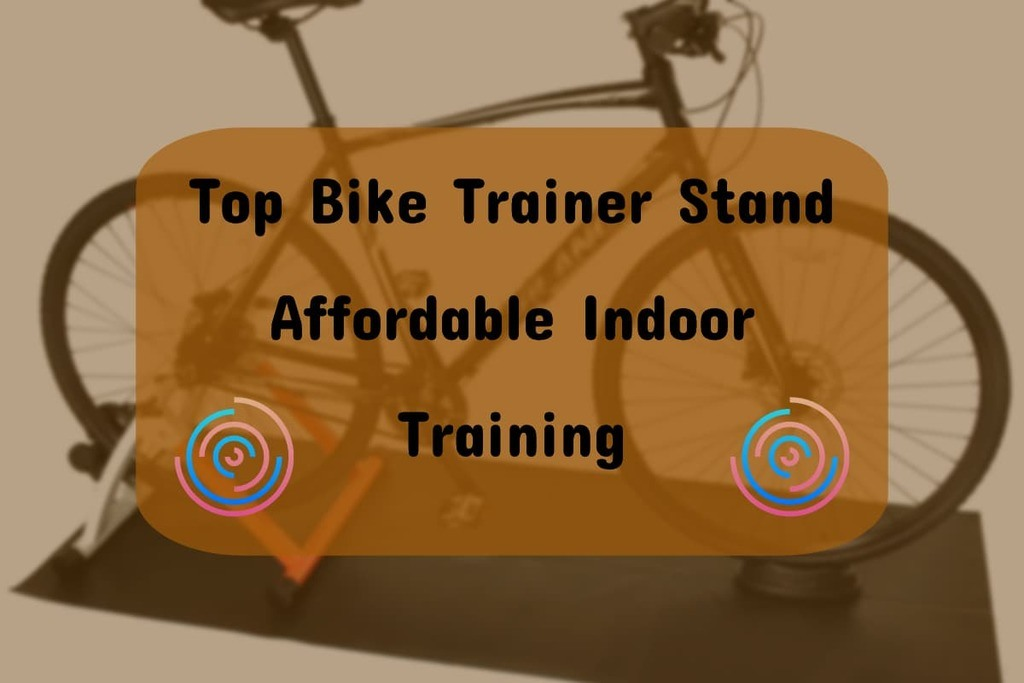 best budget indoor bike trainer