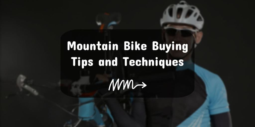 Mountain Bike Buying Tips and Techniques for Beginner